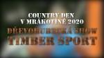 Country den v Mrákotíně 2020 – Dřevorubecká show TIMBER SPORT